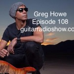 Episode 108- Greg Howe