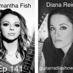 Episode 141- Samantha Fish/Wild Heart. Plus, Diana Rein/Six String Siren