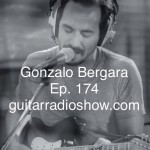 Episode 174- Gonzalo Bergara- Zalo's Blues, Plus, Relax & Learn Guitar.com's Kevin Depew