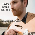 Episode 188- Taylor Kropp- The Singer Songwriter with Chops!